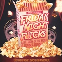 Friday Night Flicks. Popcorn provided! Come on down.